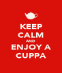 KEEP CALM AND ENJOY A CUPPA - Personalised Poster A4 size