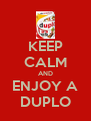 KEEP CALM AND ENJOY A DUPLO - Personalised Poster A4 size