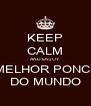 KEEP CALM AND ENJOY A MELHOR PONCHA DO MUNDO - Personalised Poster A4 size