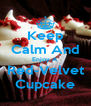 Keep Calm And Enjoy A Red-Velvet Cupcake - Personalised Poster A4 size