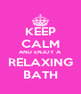 KEEP CALM AND ENJOY A RELAXING BATH - Personalised Poster A4 size