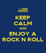 KEEP CALM AND ENJOY A ROCK N ROLL - Personalised Poster A4 size