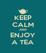 KEEP CALM AND ENJOY A TEA - Personalised Poster A4 size