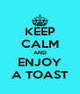 KEEP CALM AND ENJOY A TOAST - Personalised Poster A4 size