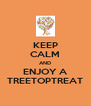 KEEP CALM AND ENJOY A TREETOPTREAT - Personalised Poster A4 size