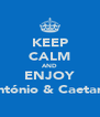 KEEP CALM AND ENJOY António & Caetana - Personalised Poster A4 size