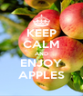 KEEP CALM AND ENJOY APPLES - Personalised Poster A4 size