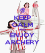 KEEP CALM AND ENJOY ARCHERY - Personalised Poster A4 size