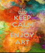 KEEP CALM AND ENJOY ART - Personalised Poster A4 size