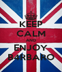 KEEP CALM AND ENJOY B4RBARO - Personalised Poster A4 size