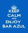 KEEP CALM AND ENJOY  BAR AZUL - Personalised Poster A4 size