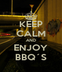 KEEP CALM AND ENJOY BBQ´S - Personalised Poster A4 size