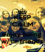 KEEP CALM AND enjoy being  w/ ur friends - Personalised Poster A4 size