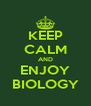 KEEP CALM AND ENJOY BIOLOGY - Personalised Poster A4 size