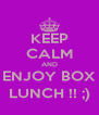 KEEP CALM AND ENJOY BOX LUNCH !! ;) - Personalised Poster A4 size