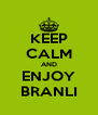 KEEP CALM AND ENJOY BRANLI - Personalised Poster A4 size