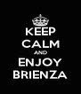 KEEP CALM AND ENJOY BRIENZA - Personalised Poster A4 size