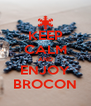 KEEP CALM AND ENJOY BROCON - Personalised Poster A4 size