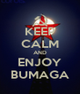 KEEP CALM AND ENJOY BUMAGA - Personalised Poster A4 size