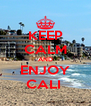 KEEP CALM AND ENJOY CALI  - Personalised Poster A4 size