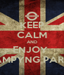 KEEP CALM AND ENJOY  CAMPYNG PARTY - Personalised Poster A4 size