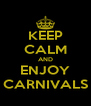 KEEP CALM AND ENJOY CARNIVALS - Personalised Poster A4 size