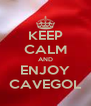 KEEP CALM AND ENJOY CAVEGOL - Personalised Poster A4 size