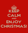 KEEP CALM AND ENJOY CHRISTMAS! - Personalised Poster A4 size