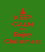 KEEP CALM AND Enjoy Christmast - Personalised Poster A4 size