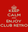 KEEP CALM AND ENJOY CLUB RETRO - Personalised Poster A4 size