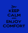 KEEP CALM AND ENJOY COMFORT - Personalised Poster A4 size