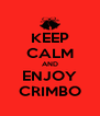 KEEP CALM AND ENJOY CRIMBO - Personalised Poster A4 size