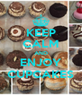 KEEP CALM AND ENJOY CUPCAKES - Personalised Poster A4 size