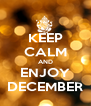 KEEP CALM AND ENJOY DECEMBER - Personalised Poster A4 size