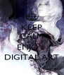 KEEP CALM AND ENJOY  DIGITAL ART - Personalised Poster A4 size