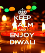 KEEP CALM AND  ENJOY DIWALI - Personalised Poster A4 size