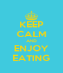KEEP CALM AND ENJOY EATING - Personalised Poster A4 size
