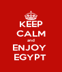 KEEP CALM and ENJOY  EGYPT  - Personalised Poster A4 size