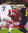KEEP CALM AND ENJOY EL CLASICO - Personalised Poster A4 size