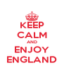 KEEP CALM AND ENJOY ENGLAND - Personalised Poster A4 size