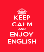 KEEP CALM AND ENJOY ENGLISH - Personalised Poster A4 size