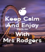 Keep Calm And Enjoy ENGLISH With Mrs Rodgers - Personalised Poster A4 size