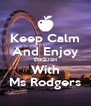 Keep Calm And Enjoy ENGLISH With Ms Rodgers - Personalised Poster A4 size