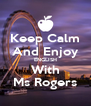 Keep Calm And Enjoy ENGLISH With Ms Rogers - Personalised Poster A4 size