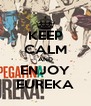 KEEP CALM AND ENJOY EUREKA - Personalised Poster A4 size