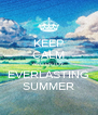 KEEP CALM AND ENJOY EVERLASTING SUMMER - Personalised Poster A4 size