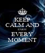 KEEP CALM AND ENJOY EVERY MOMENT - Personalised Poster A4 size