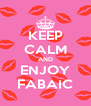 KEEP CALM AND ENJOY FABAIC - Personalised Poster A4 size