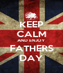 KEEP CALM AND ENJOY FATHERS DAY - Personalised Poster A4 size