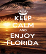 KEEP CALM AND ENJOY FLORIDA - Personalised Poster A4 size